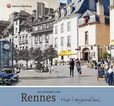 Rennes hier et aujourd'hui